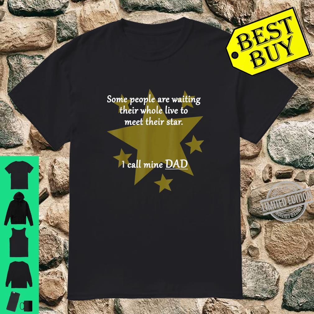 Dad is my star Shirt