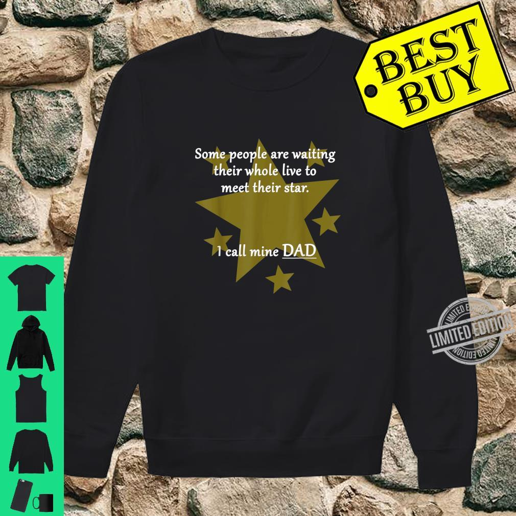 Dad is my star Shirt sweater